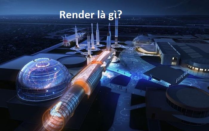 Render là gì? Render edit video